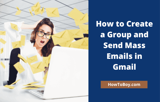 How to Create a Group and Send Mass Emails in Gmail 1